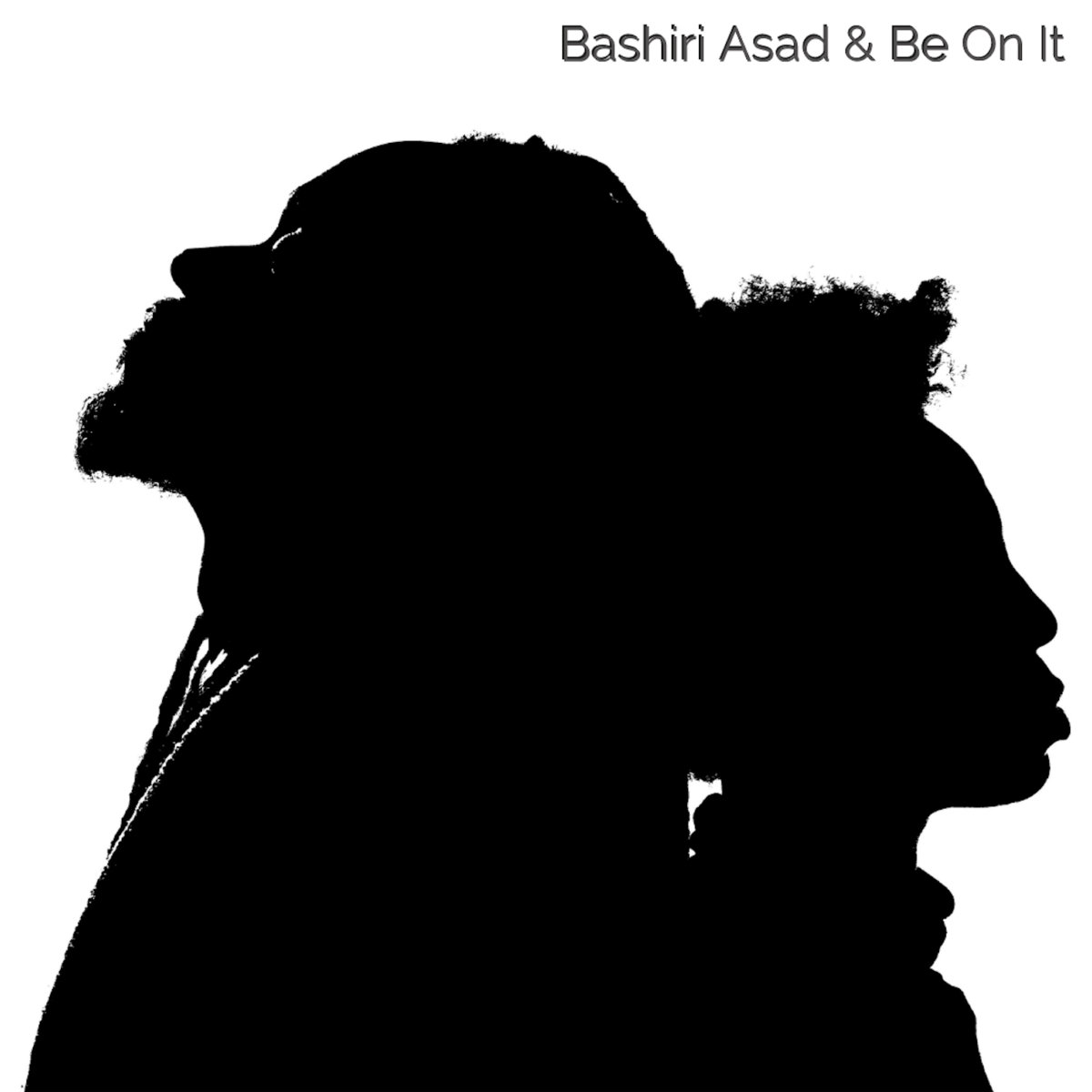 Bashiri Asad & Be On It | The Way We Are